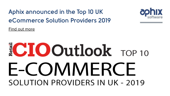 Aphix included in top 10 uk ecommerce solution providers